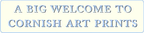 A big welcome to Cornish Art prints